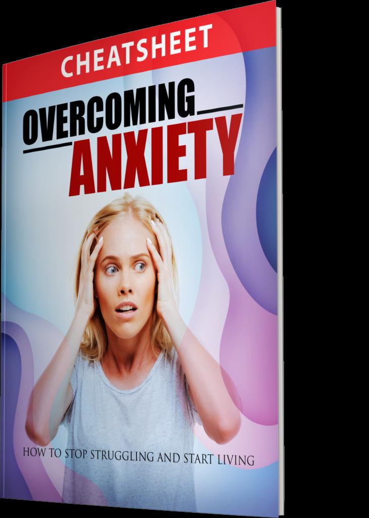 Overcoming Anxiety - Cheatsheet