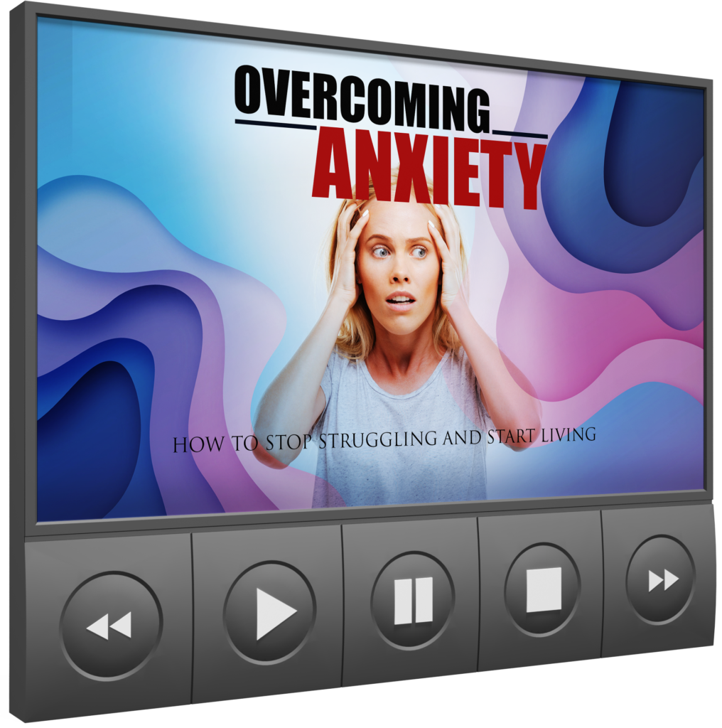 Overcoming Anxiety - Videos