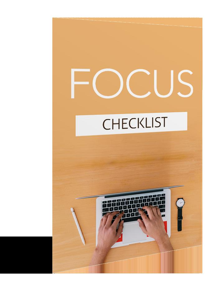 Focus - Checklist