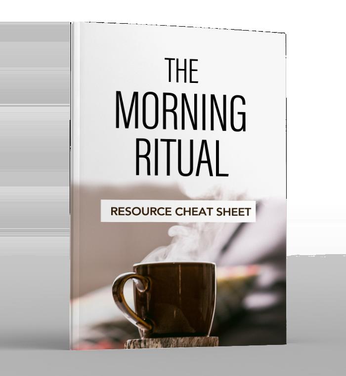 The Morning Ritual - Resource Cheat Sheet
