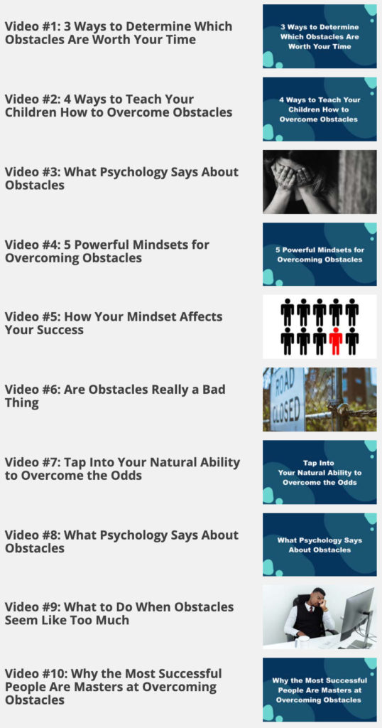 Overcome Obstacles - Videos 1-10
