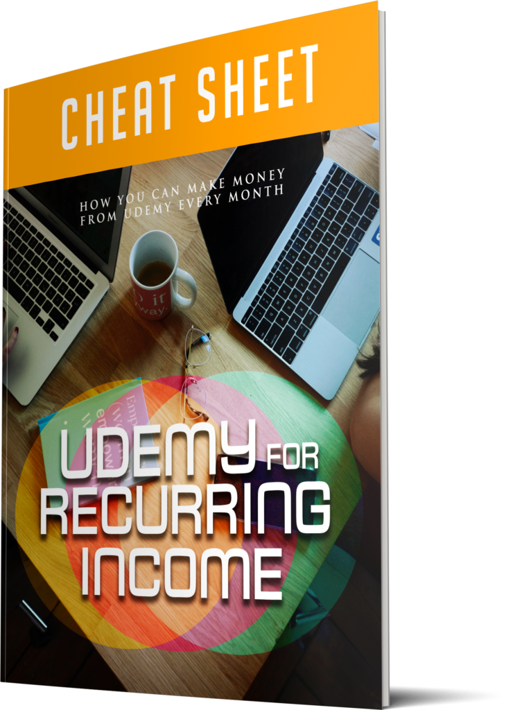 Udemy For Recurring Income - Cheat Sheet