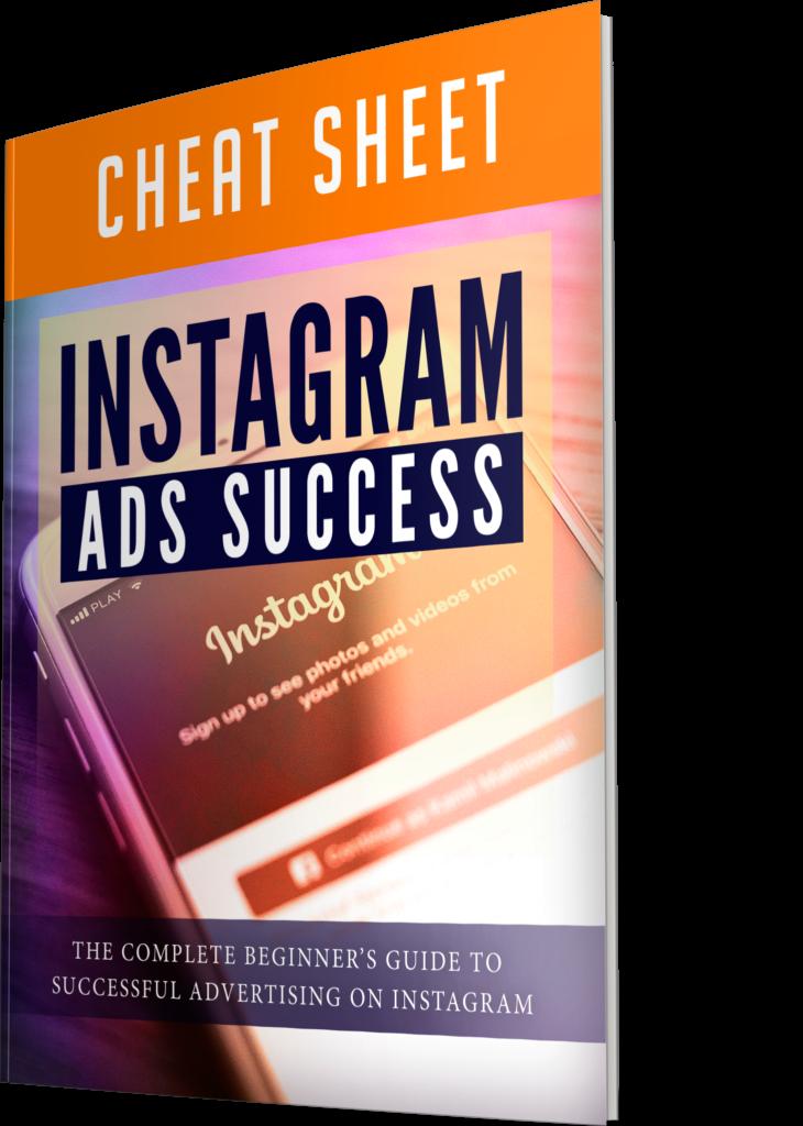 Instagram Ads Success Cheatsheet