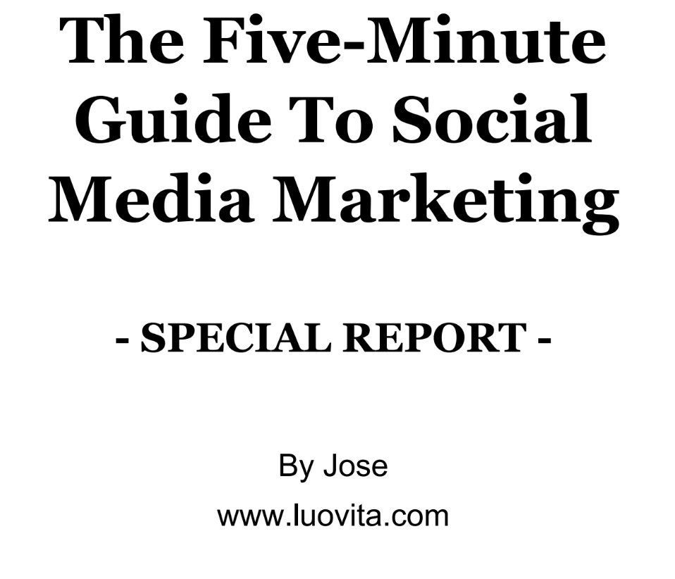 The Five Minute Guide to Social Media Marketing Special Report