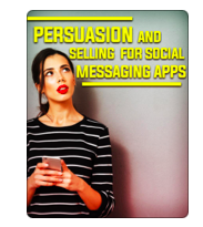 Persuasion and selling for social messaging apps