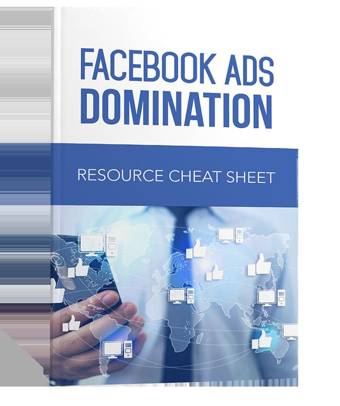 Facebook Ads Domination Cheat Sheet